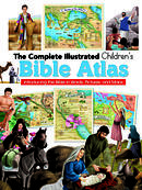 The Complete Illustrated Children's Bible Atlas: Introducing the Bible in Words, Pictures and Maps