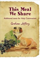 This Meal We Share: Additional Text for Holy Communion