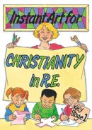 Instant Art for Christianity in R.E. Book 1
