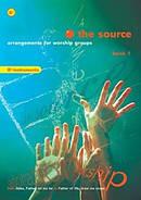 The Source : Bk. 1. Arrangements for Worship Groups (B Flat Instruments)