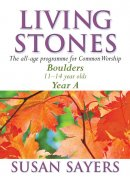 Living Stones (Boulders): Year A