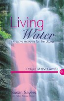 Living Water : Year A. Prayer of the Faithful: A Creative Resource for the Liturgy
