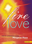 Fire of Love : Vocal Score: Music for Contemplative Worship