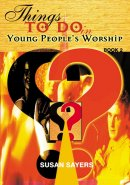 Things to Do in Young People's Worship: Book 2