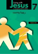 Living with Jesus Book 7: Having Faith