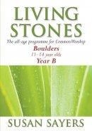 Living Stones: Boulders (11-14), Year B