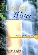 Living Water : Year B. Prayer of the Faithful: A Creative Resource for the Liturgy