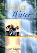 Living Water : Year B 11-14  Gold Planners: