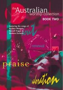 The Australian Worship Collection : Bk. 2