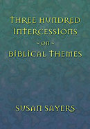 Three Hundred Intercessions on Biblical Themes