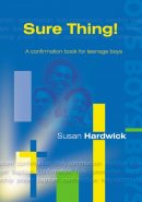 Sure Thing!: A Confirmation Book for Teenage Boys