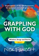 Explorations of the Old Testament for Personal and Small Group Use : Wisdom, Songs and Stories