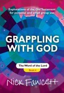 Grappling With God: Book 4: The Word of the Lord