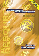 The Resource for Small Group Worship Vol. 2