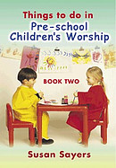 Things to Do in Pre-school Children's Worship : Bk. 2