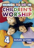 Things to Do in Children's Worship : Bk. 4