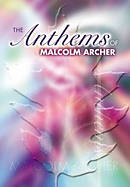 Anthems Of Malcolm Archer