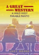 A Great Western: A Wild West Parable Panto