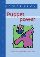 Puppet Power: Twenty-four Puppet Sketches