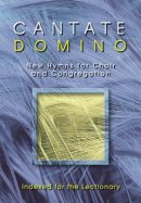 Cantate Domino: New Hymns for Choir and Congregation