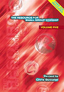 The Resource for Small Group Worship : V. 5