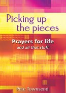Picking Up the Pieces: Prayers for Life and all that Stuff