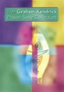 The Graham Kendrick Prayer Song Collection Music Book