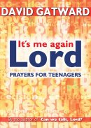 It's Me Again, Lord: Prayers for Teenagers