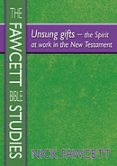 Unsung Gifts: The Spirit at Work in the New Testament