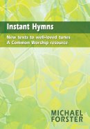 Instant Hymns: New Texts to Well-loved Tunes - A Common Worship Resource