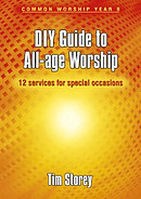 DIY Guide to All Age Worship : Common Worship Year B