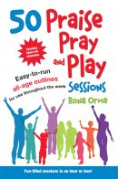 50 Praise Pray and Play Sessions