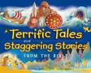 Terrific Tales and Staggering Stories from the Bible