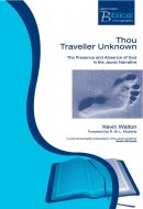Thou Traveller Unknown: The Presence and Absence of God in the Jacob Narrative