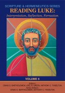 Reading Luke: Interpretation, Reflection, Formation