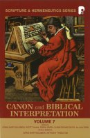 Canon And Biblical Interpretation Vol. 7