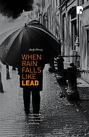 When Rain Falls Like Lead