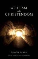 Atheism After Christendom