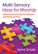 100 Multi-Sensory Ideas for Worship