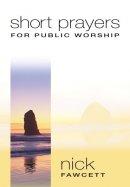 Short Prayers For Public Worship