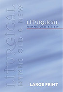 Liturgical Hymns Old and New Large print