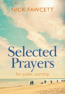 Selected Prayers for Public Worship