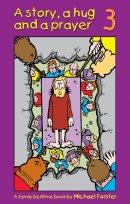 A Story, a hug and a prayer 3: A Family Bedtime Book