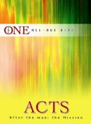 The One All Age Bible: Acts, After the Man the Mission