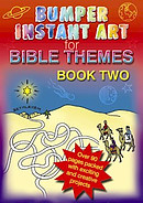 Bumper Instant Art for Bible Themes Book 2