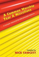 A Common Worship Year A Miscellany