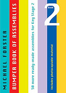 Bumper Book of Assemblies: Book 2 50 ready-made assemblies for Key stage 2
