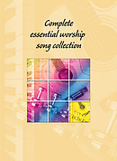 Complete Essential Worship Song Collection Words Edition