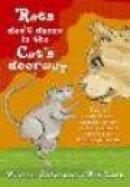 Rats don't dance in the Cat's doorway
