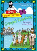 More Instant Art for Gospel Teaching - Pre-School (3-5)